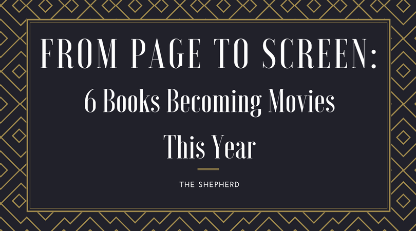 From Page to Screen: 6 Books Becoming Movies This Year