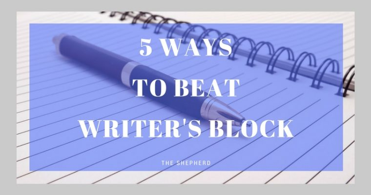 5 Ways To Beat Writer's Block