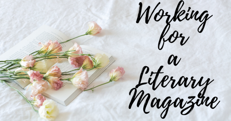 What it's like Working for a Literary Magazine