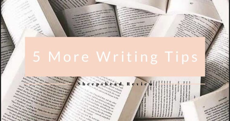 5 More Writing Tips to Help You Finish That Draft