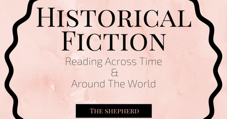 Historical Fiction: Reading Across Time & Around The World
