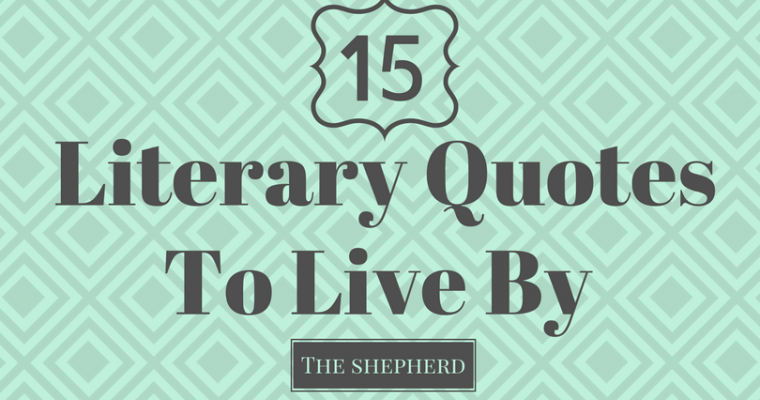 15 Literary Quotes To Live By