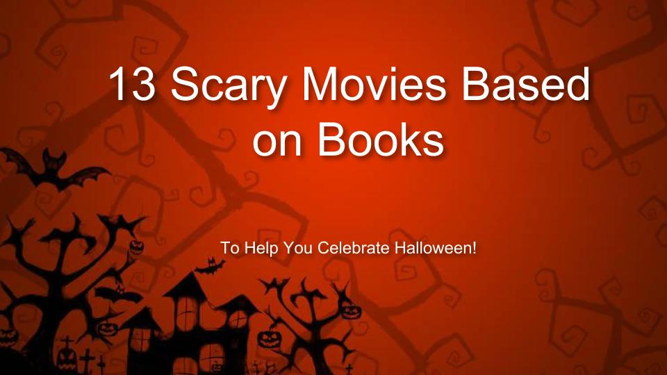 13 Scary Movies Based on Books to Help You Celebrate Halloween